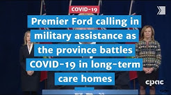 Premier Ford calling in military assistance as the province battles COVID-19 in long-term care homes