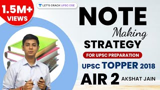 Note Making Strategy for UPSC Preparation by CSE Topper 2018 AIR 2 Akshat Jain