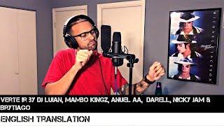 Verte Ir By Dj Luian, Mambo Kingz, Anuel Aa, Darell, Nicky Jam & Brytiago  English Version