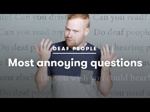 Deaf People Tell Us Which Questions Annoy Them the Most   Deaf People Tell   Cut