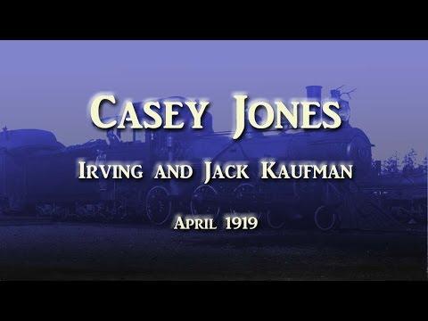 Irving and Jack Kaufman - Casey Jones (1919)