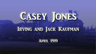 Irving and Jack Kaufman - Casey Jones (1919)