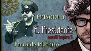(Let's Play narratif) EL PRESIDENTE - Episode 3 - Tarta de Platano