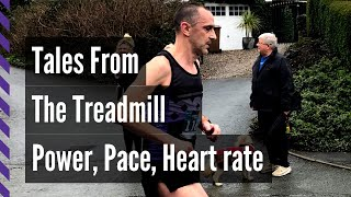 """Tales from the Treadmill"" = training with power, pace and heart rate."