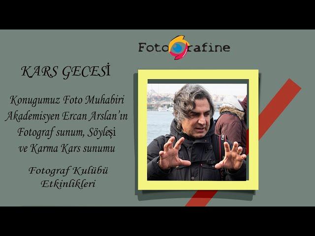 Kars Gecesi - Foto muhabiri Akademisyen Ercan Arslan ile söyleşi - Kars Interview with Ercan Arslan