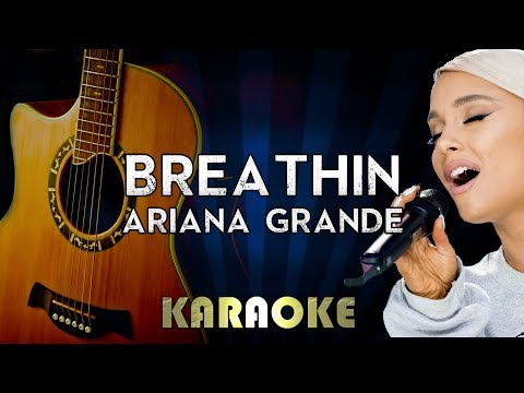 Breathin - Ariana Grande  Acoustic Guitar Karaoke  Instrumental  Cover Sing Along