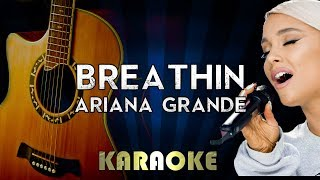 Breathin - Ariana Grande | Acoustic Guitar Karaoke Version Instrumental Lyrics Cover Sing Along