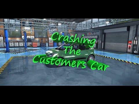 Car Mechanic Simulator 2015 PC Part 1: I Crashed The Customers Car! |