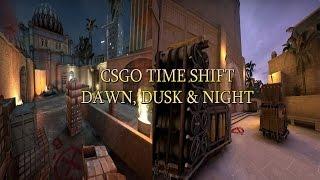 CSGO Time Shift : Dawn, Dusk & Night