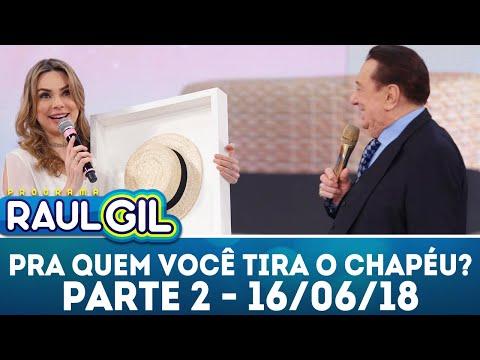 Pra Quem Você Tira o Chapéu - Parte 2 | Programa Raul Gil (16/06/18)