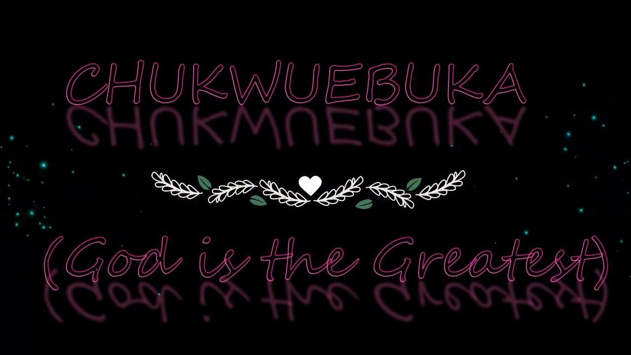 Download Chukwu ebuka (God is the biggest) - Lyrics video ft. Dr Frank Orji