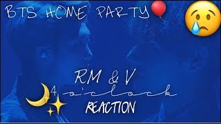 Download Video 0613 BTS(방탄소년단) Home Party: RM & V - 4 O'CLOCK (네시) Reaction MP3 3GP MP4