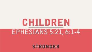"""Children"" (Ephesians 5:21, 6:1-4)"
