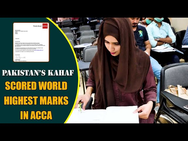 Pakistan's Kahaf Moid Scored World Highest Marks In ACCA