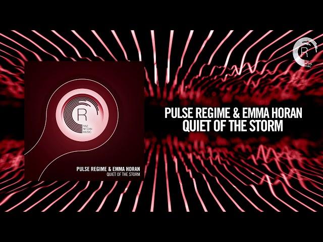 Pulse Regime & Emma Horan - Quiet of the storm (RNM)