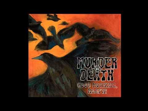 Murder By Death - Good Morning, Magpie [Full Album]