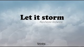 Let it storm | Manchester Orchestra