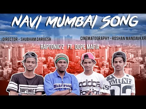 NAVI MUMBAI SONG - RAPTONICZ FT. DOPE MAFIA | NEW HINDI RAP | 2016