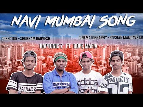 NAVI MUMBAI SONG - RAPTONICZ FT. DOPE MAFIA | NEW HINDI RAP | 2016