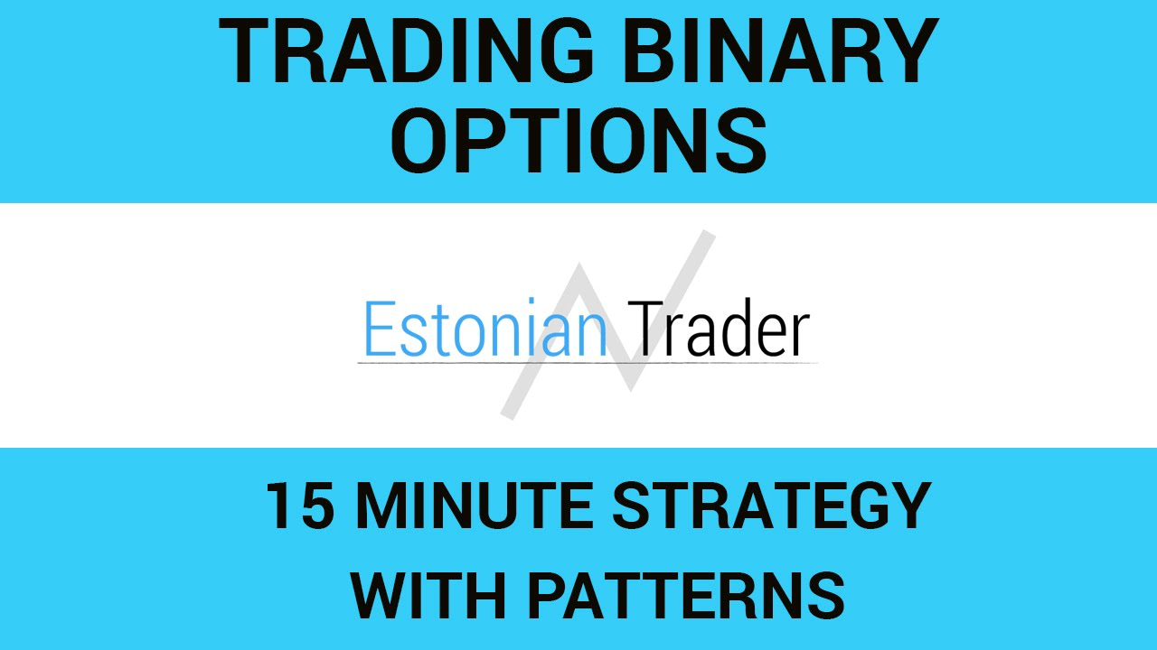binary options 15 minutes strategy formulation