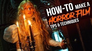 Horror Filmmaking - How to Make A Horror Movie (2017)
