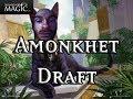 Amonkhet Draft #31 - Drafting
