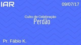 Baixar 09/07/17 - Perdão - Pr Fabio K
