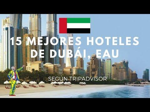 Los 15 Mejores Hoteles De Dubái, Emiratos Árabes Unidos En 2017 Según TripAdvisor