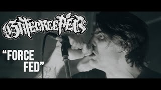 GATECREEPER // FORCE FED