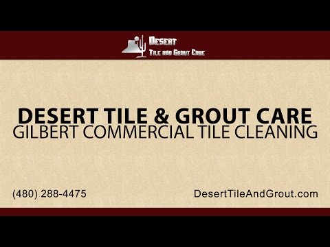 Gilbert Commercial Tile & Grout Cleaning | Desert Tile & Grout Care