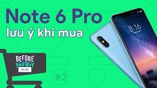 [BYB#2] Cần lưu ý điều gì khi mua Redmi Note 6 Pro?