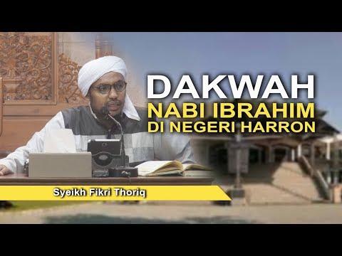 SYeikh Fikri Thoriq - Dakwah Nabi Ibrahim di Negeri Harron
