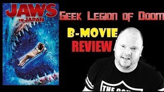 JAWS IN JAPAN aka PSYCHO SHARK ( 2009 ) B-Movie Review by Geek Legion of Doom