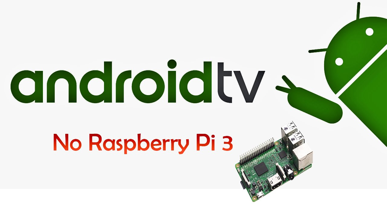 android tv box os for raspberry pi 3