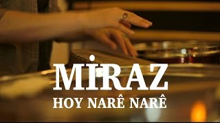 Miraz - Hoy Narê Narê (Kurmancî/Kurdish Song)