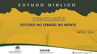 Estudo Bíblico - Conclusão - Estudos no Sermão do Monte - Mateus 7.28-29