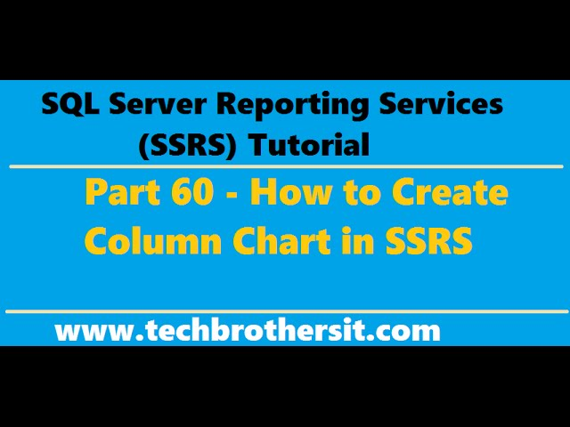 SSRS Tutorial 60 - How to Create Column Chart in SSRS