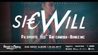 PA Sports - Sie will ft. Raf Camora & Bonez MC (prod. by Aribeatz)