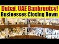 Dubai, UAE Business Updates: Major Losses, SuperMarkets & Shopping Malls Closing Down