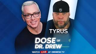 What Up Monday With Tyrus! Nuff Said.  -Dose of Dr. Drew