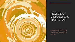 Messe du dimanche 07 Mars 2021