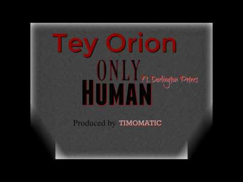 Tey Orion-Only Human (NEW 2016)