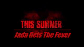 Jada Gets The Fever