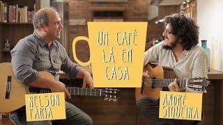 Um Café Lá Em Casa Com André Siqueira E Nelson Faria