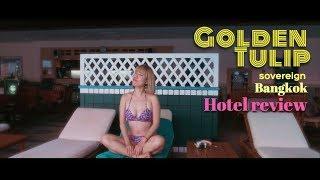 泰國曼谷住宿|Travel music video|《Golden Tulip Sovereign ...