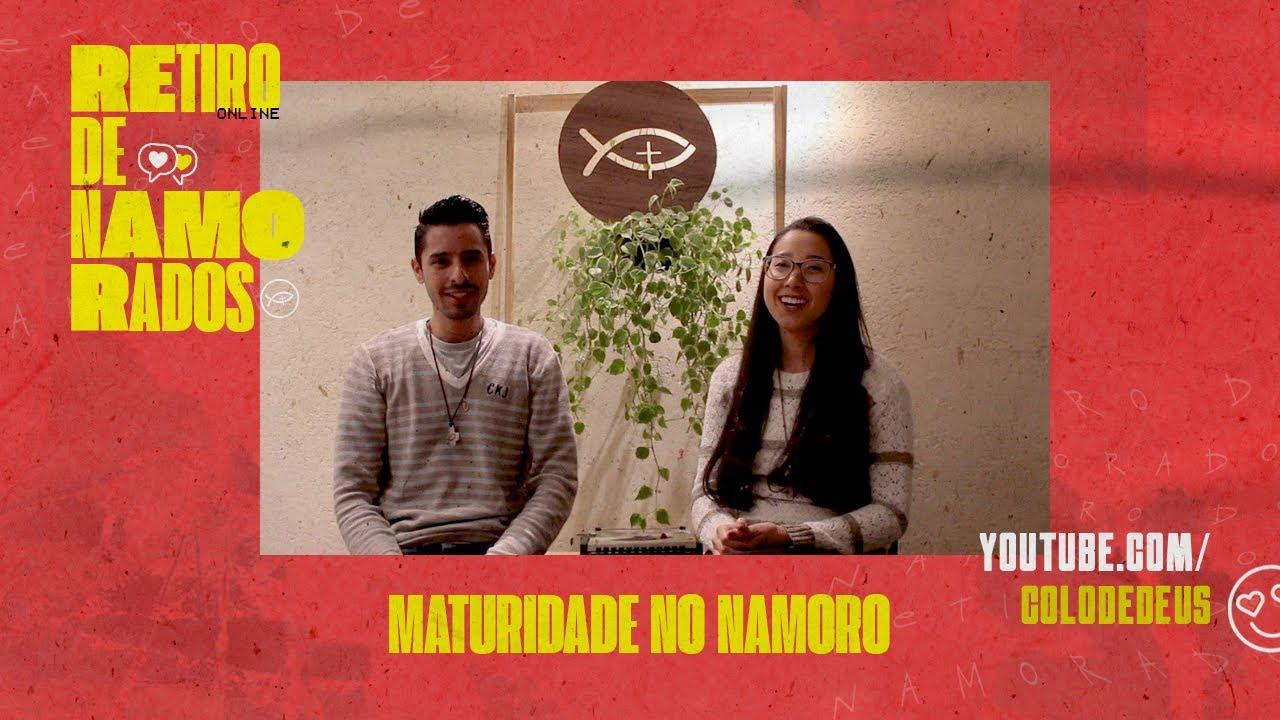 MATURIDADE NO NAMORO - RETIRO PARA NAMORADOS // COLO DE DEUS