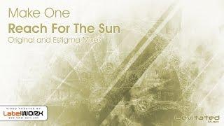 Make One - Reach For The Sun (Estigma Remix)