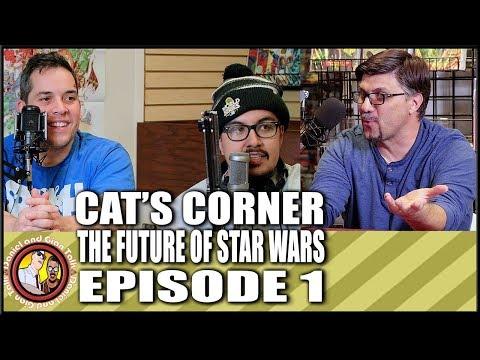 Cat's Corner Ep 1: The Future of Star Wars, SW Comic Books, and The Last Jedi Predictions | Podcast