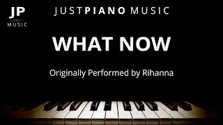 What Now by Rihanna (Piano Accompaniment)