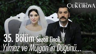 Yılmaz ve Müjgan'ın düğünü... - Bir Zamanlar Çukurova 35. Bölüm   Sezon Finali
